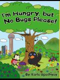 I'm Hungry, but No Bugs Please!