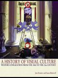 A History of Visual Culture: Western Civilization from the 18th to the 21st Century