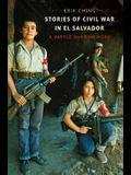 Stories of Civil War in El Salvador: A Battle over Memory
