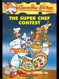 The Super Chef Contest (Geronimo Stilton #58), 58