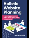 Holistic Website Planning: Positioning your website at the centre of your digital transformation