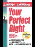 Your Perfect Right: Assertiveness and Equality in Your Life and Relationships (Eighth Edition)