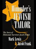 Himmler's Jewish Tailor: The Story of Holocaust Survivor Jacob Frank