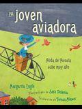 La Joven Aviadora (the Flying Girl): Aída de Acosta Sube Muy Alto