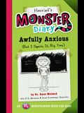 Harriet's Monster Diary, Volume 3: Awfully Anxious (But I Squish It, Big Time)
