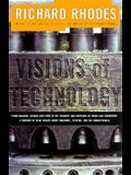 Visions of Technology: A Century of Debate about Machines, Systems, and the Human World