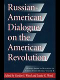 Russian-American Dialogue on the American Revolution Russian-American Dialogue on the American Revolution Russian-American Dialogue on the American Re