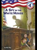 A Spy in the White House