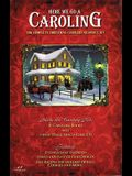 Here We Go a Caroling: The Complete Christmas Carolers Resource