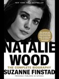 Natalie Wood: The Complete Biography