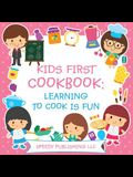 Kids First Cookbook: Learning to Cook is Fun