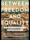 Between Freedom and Equality: The History of an African American Family in Washington, DC