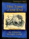 The Time of the End: Daniel's Prophecy Reclaimed