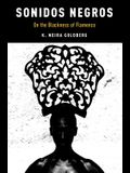 Sonidos Negros: On the Blackness of Flamenco