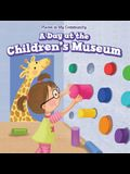 A Day at the Children's Museum