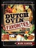 Dutch Oven Favorites: More of the Best from the Black Pot
