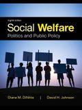 Social Welfare: Politics and Public Policy