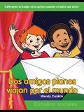 DOS Amigos Planos Viajan Por El Mundo (Two Flat Friends Travel the World) (Spanish Version) (Niveles 3-4 (Grades 3-4))