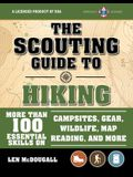 The Scouting Guide to Hiking: An Officially-Licensed Book of the Boy Scouts of America: More Than 100 Essential Skills on Campsites, Gear, Wildlife, M