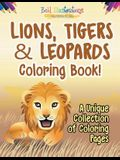 Lions, Tigers & Leopards Coloring Book! A Unique Collection Of Coloring Pages