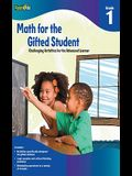 Math for the Gifted Student, Grade 1: Challenging Activities for the Advanced Learner