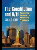 The Constitution and 9/11: Recurring Threats to America's Freedoms