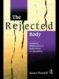 The Rejected Body: Feminist Philosophical Reflections on Disability