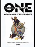 One Hundred Years of Communist Experiments