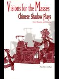 Visions for the Masses: Chinese Shadow Plays from Shaanxi and Shanxi