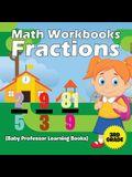 Math Workbooks 3rd Grade: Fractions (Baby Professor Learning Books)