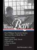 Wendell Berry: Port William Novels & Stories: The Civil War to World War II (Loa #302): Nathan Coulter / Andy Catlett: Early Travels / A World Lost /