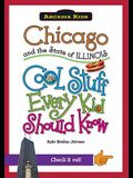 Chicago and the State of Illinois: Cool Stuff Every Kid Should Know