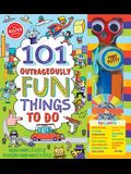 101 Outrageously Fun Things to