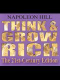 Think and Grow Rich: The 21st-Century Edition: Revised and Updated