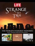 Strange But True: The World's Weirdest Wonders