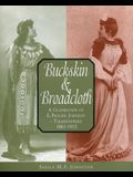 Buckskin and Broadcloth: A Celebration of E. Pauline Johnson -- Tekahionwake, 1861-1913