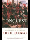 Conquest: Cortes, Montezuma, and the Fall of Old Mexico