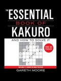 The Essential Book of Kakuro: And How to Solve It