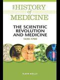 The Scientific Revolution and Medicine: 1450-1700