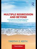 Multiple Regression and Beyond: An Introduction to Multiple Regression and Structural Equation Modeling