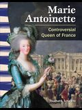 Marie Antoinette (World History): Controversial Queen of France