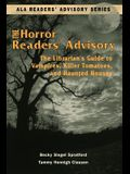 Horror Readers' Advisory: The Librarian's Guide to Vampires, Killer Tomatoes, and Haunted Houses