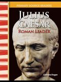 Julius Caesar: Roman Leader (World Cultures Through Time)