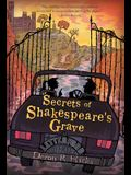 Secrets of Shakespeare's Grave, 1: The Shakespeare Mysteries, Book 1