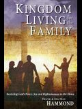 Kingdom Living for the Family - Restoring God's Peace, Joy and Righteousness in the Home