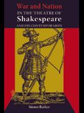War and Nation in the Theatre of Shakespeare and His Contemporaries