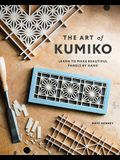 The Art of Kumiko: Learn to Make Beautiful Panels by Hand