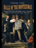 From the Halls of the Montezumas: Mexican War Dispatches from James L. Freaner, Writing Under the Pen Name mustang