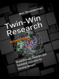 Twin-Win Research: Breakthrough Theories and Validated Solutions for Societal Benefit, Second Edition