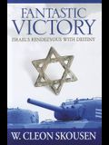 Fantastic Victory: Israel's Rendezvous with Destiny
